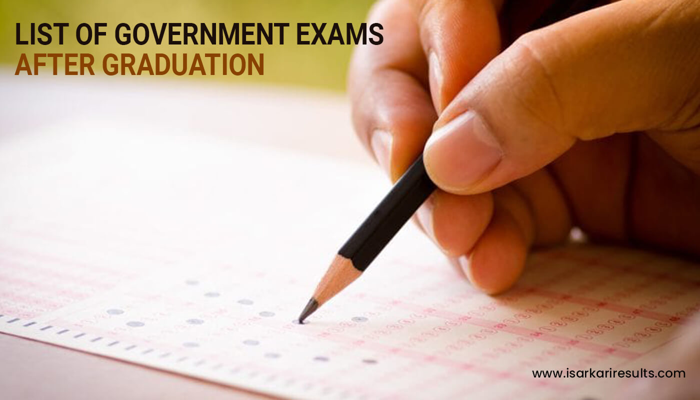 List of Government Exams After Graduation