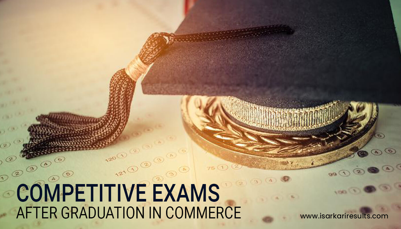 Competitive Exams After Graduation in Commerce