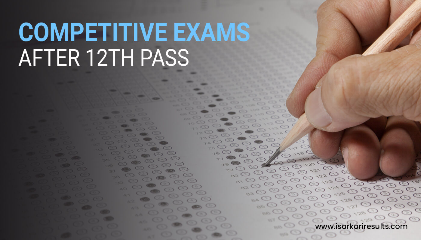 List of Competitive Exams After 12th Pass