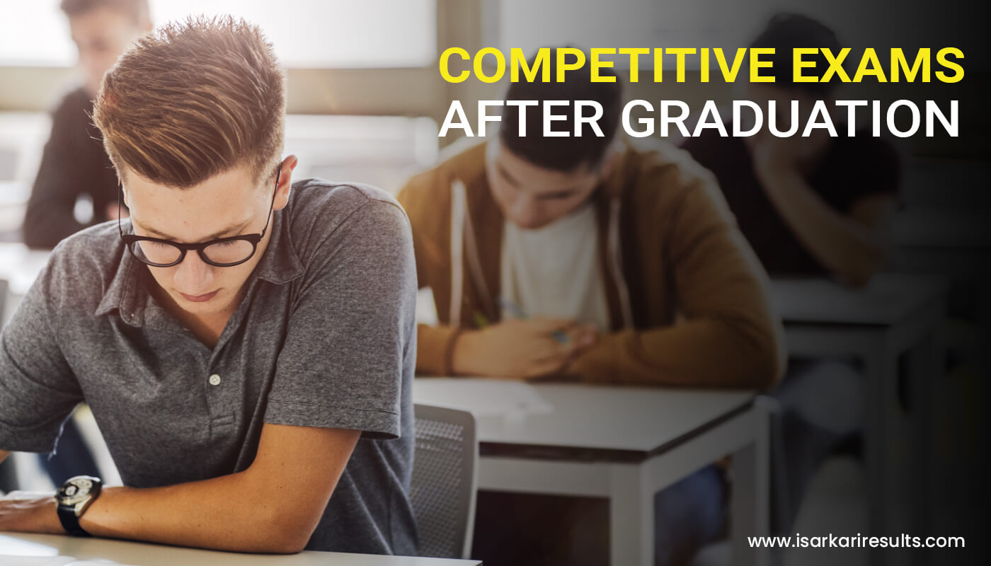 List of Competitive Exams After Graduation
